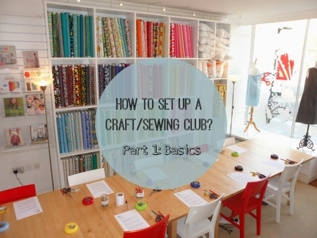 How to set up a craft/sewing club? Part 1: Basics