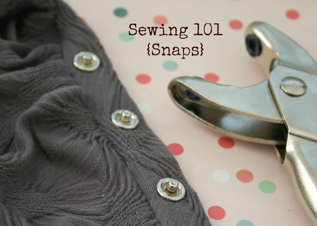 Sewing 101: Snaps